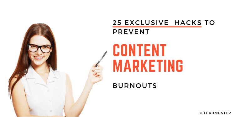 What Are 25 Ways To Avoid Content Marketing Burnouts?