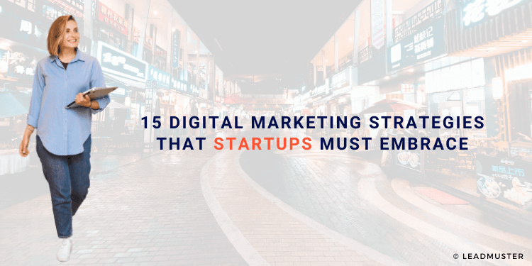 Top 15 Digital Marketing Strategies For Startups In 2020-21