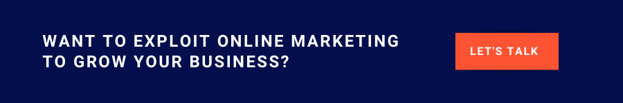 Want to exploit online marketing to grow your business? Let's Talk