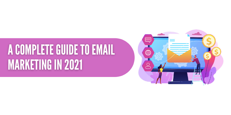 How To Do Effective Email Marketing In 2021?
