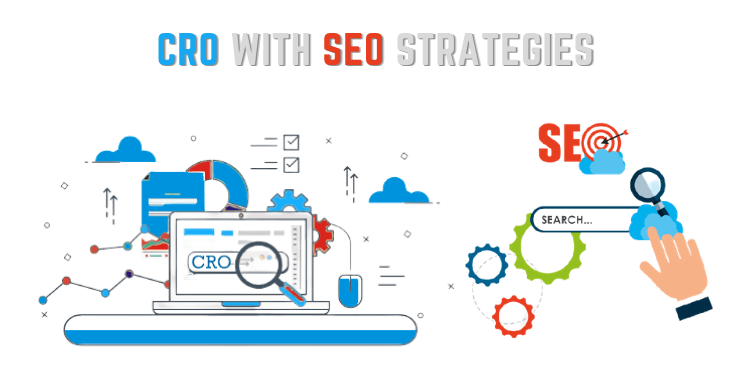 How to Do CRO And SEO Strategies Work Together For Generating More Leads In 2021