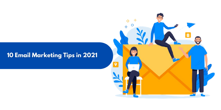 Top 10 Tactics For Using Email Marketing In 2021